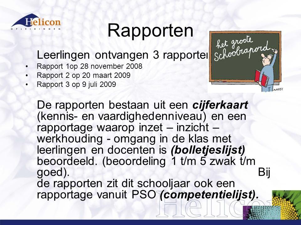 Rapporten Leerlingen ontvangen 3 rapporten. Rapport 1op 28 november 2008 Rapport 2 op 20 maart 2009 Rapport 3 op 9 juli 2009 De rapporten bestaan uit