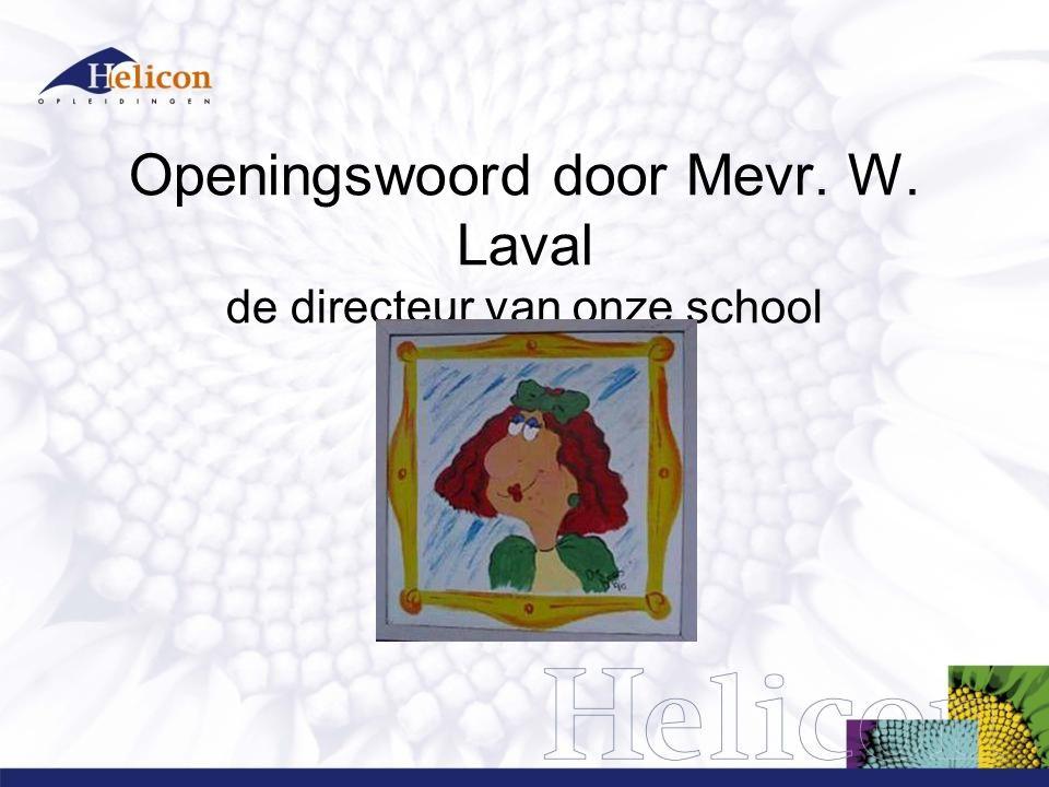 Programma 1.Opening door de directeur Mevr.W.