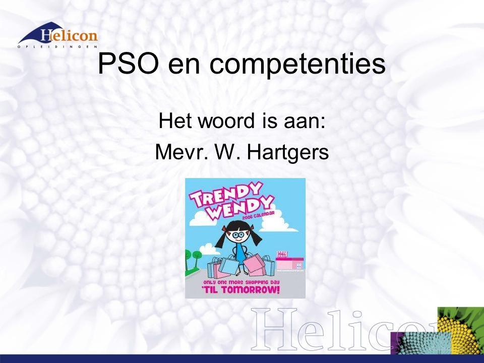 PSO en competenties Het woord is aan: Mevr. W. Hartgers