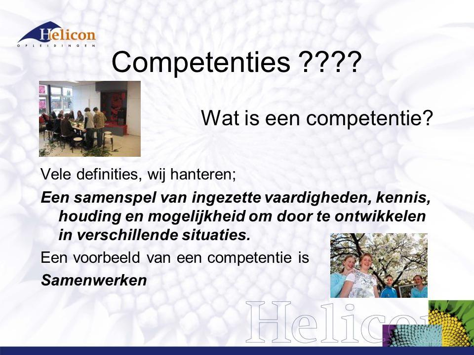 Competenties ???? Wat is een competentie? Vele definities, wij hanteren; Een samenspel van ingezette vaardigheden, kennis, houding en mogelijkheid om