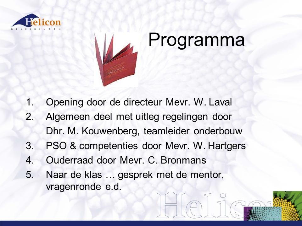 Programma 1.Opening door de directeur Mevr. W. Laval 2.Algemeen deel met uitleg regelingen door Dhr. M. Kouwenberg, teamleider onderbouw 3.PSO & compe