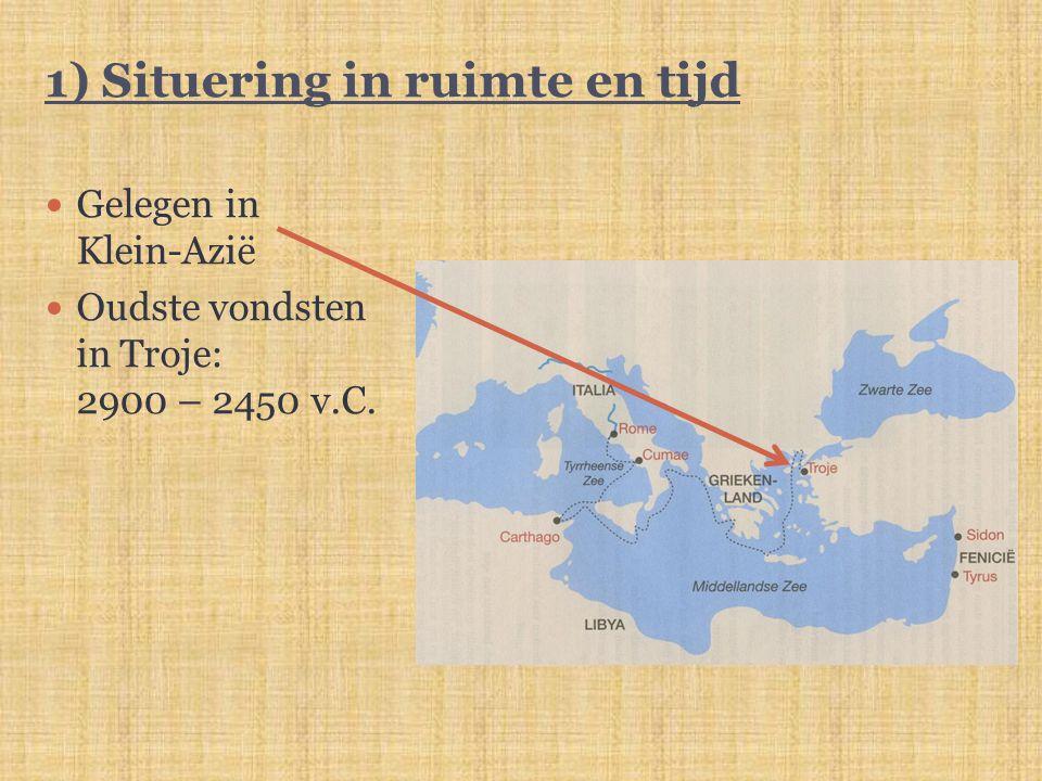 1) Situering in ruimte en tijd Gelegen in Klein-Azië Oudste vondsten in Troje: 2900 – 2450 v.C.