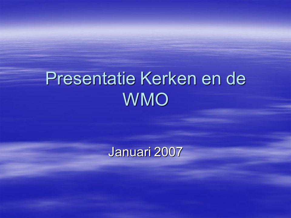 Presentatie Kerken en de WMO Januari 2007