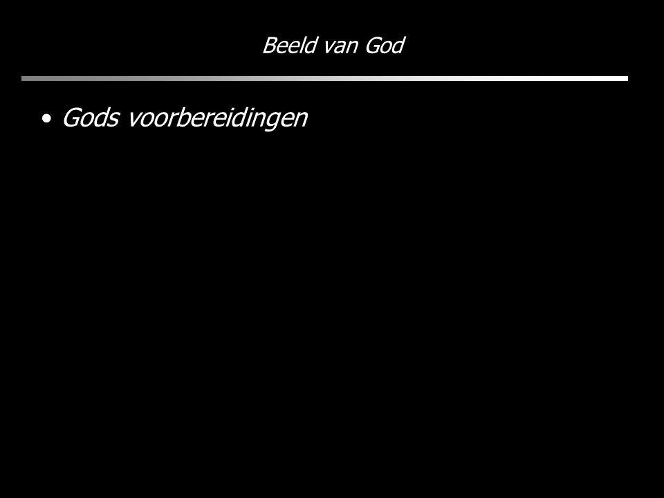 Beeld van God Gods voorbereidingen