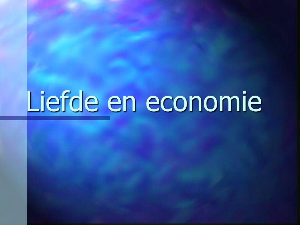 Inleiding: liefde en economie raken elkaar op vele gebieden Inleiding: liefde en economie raken elkaar op vele gebieden Theorie Theorie Praktijk Praktijk Conclusie Conclusie
