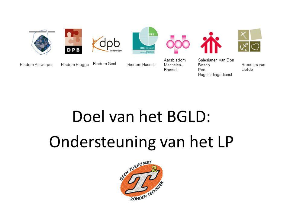 Doel van het BGLD: Ondersteuning van het LP Bisdom AntwerpenBisdom Brugge Bisdom Gent Bisdom Hasselt Aarsbisdom Mechelen- Brussel Salesianen van Don B