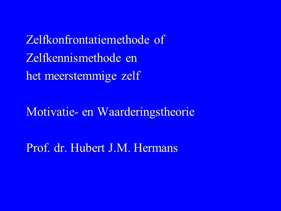 ZKM Zelfkonfrontatiemethode of Zelfkennismethode en het meerstemmige zelf Motivatie- en Waarderingstheorie Prof. dr. Hubert J.M. Hermans