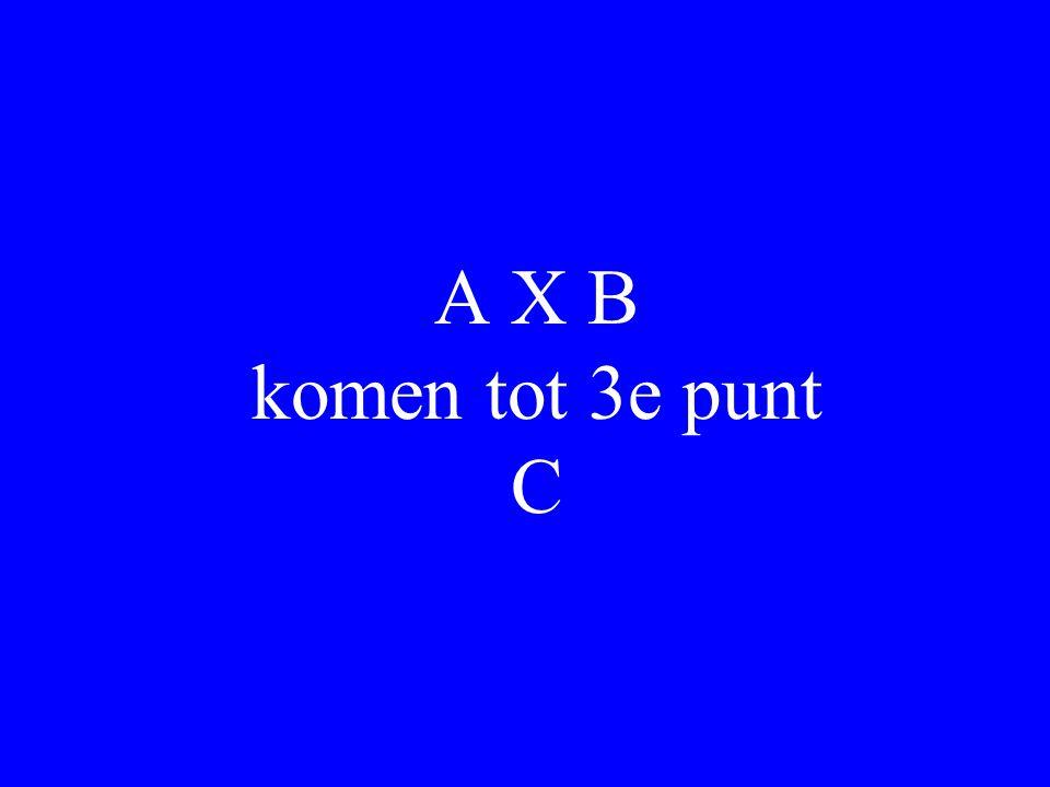 Derde punt A X B komen tot 3e punt C