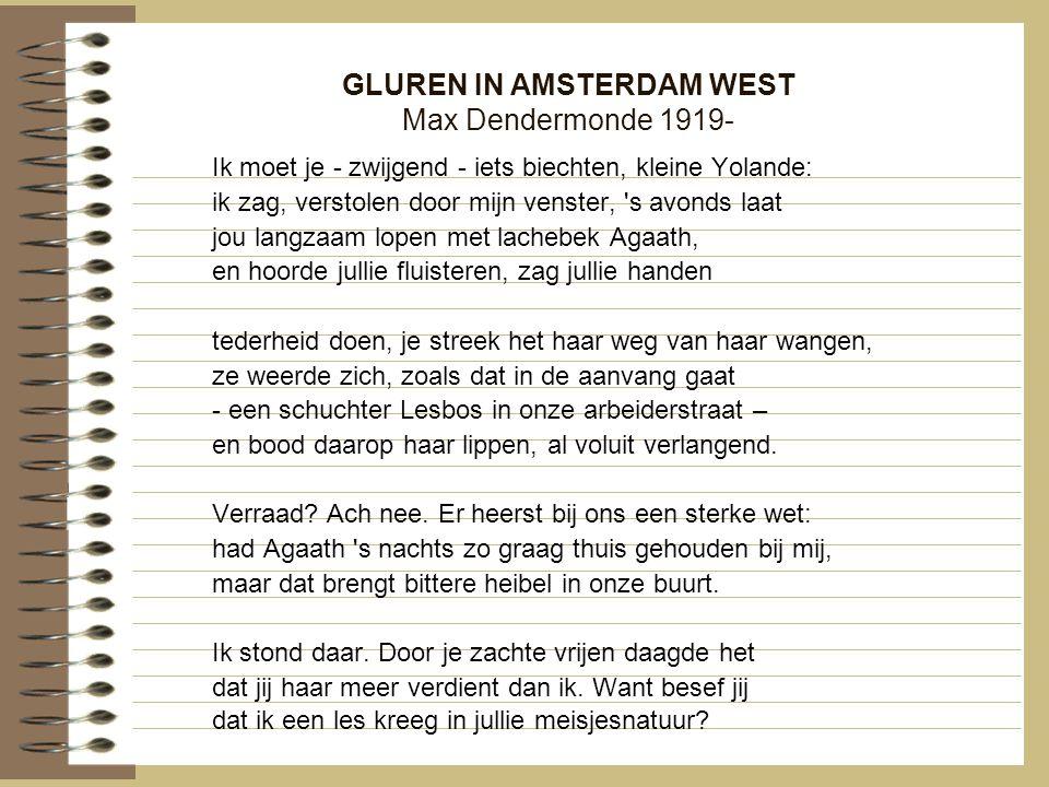 GLUREN IN AMSTERDAM WEST Max Dendermonde 1919- Ik moet je - zwijgend - iets biechten, kleine Yolande: ik zag, verstolen door mijn venster, 's avonds l