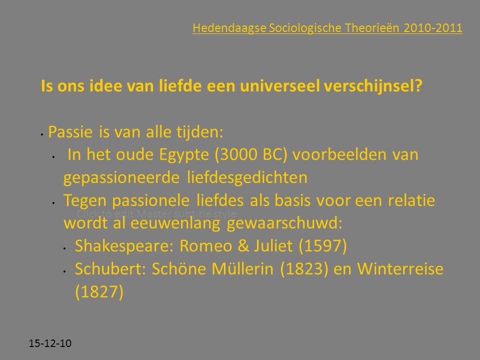 Click to edit Master subtitle style 15-12-10 Hedendaagse Sociologische Theorieën 2010-2011 Is ons idee van liefde een universeel verschijnsel? Passie