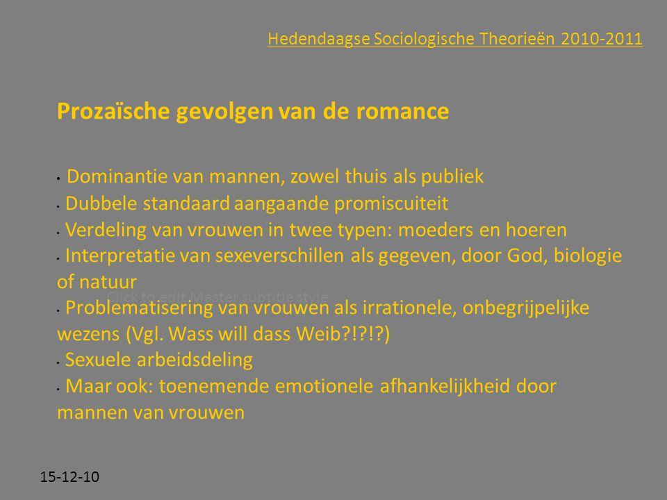 Click to edit Master subtitle style 15-12-10 Hedendaagse Sociologische Theorieën 2010-2011 Prozaïsche gevolgen van de romance Dominantie van mannen, z