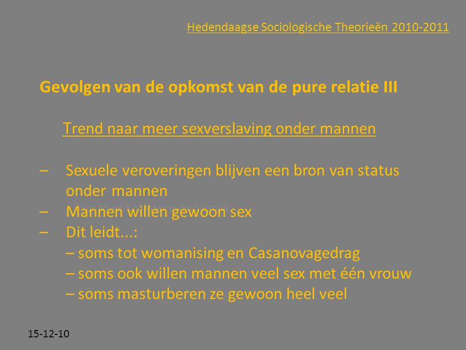 Click to edit Master subtitle style 15-12-10 Hedendaagse Sociologische Theorieën 2010-2011 Gevolgen van de opkomst van de pure relatie III T rend naar