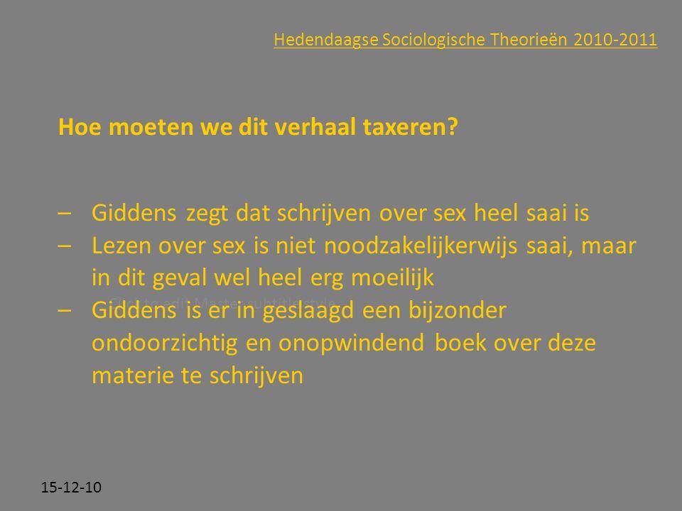 Click to edit Master subtitle style 15-12-10 Hedendaagse Sociologische Theorieën 2010-2011 Hoe moeten we dit verhaal taxeren? –Giddens zegt dat schrij