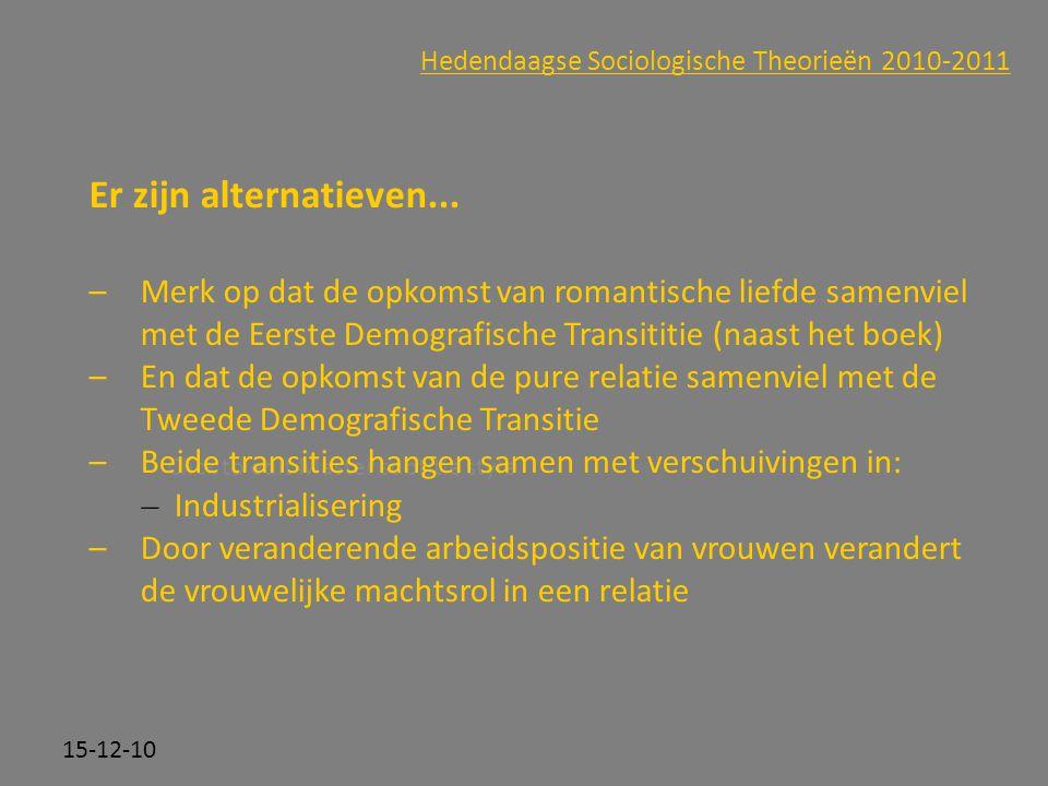 Click to edit Master subtitle style 15-12-10 Hedendaagse Sociologische Theorieën 2010-2011 Er zijn alternatieven... –Merk op dat de opkomst van romant