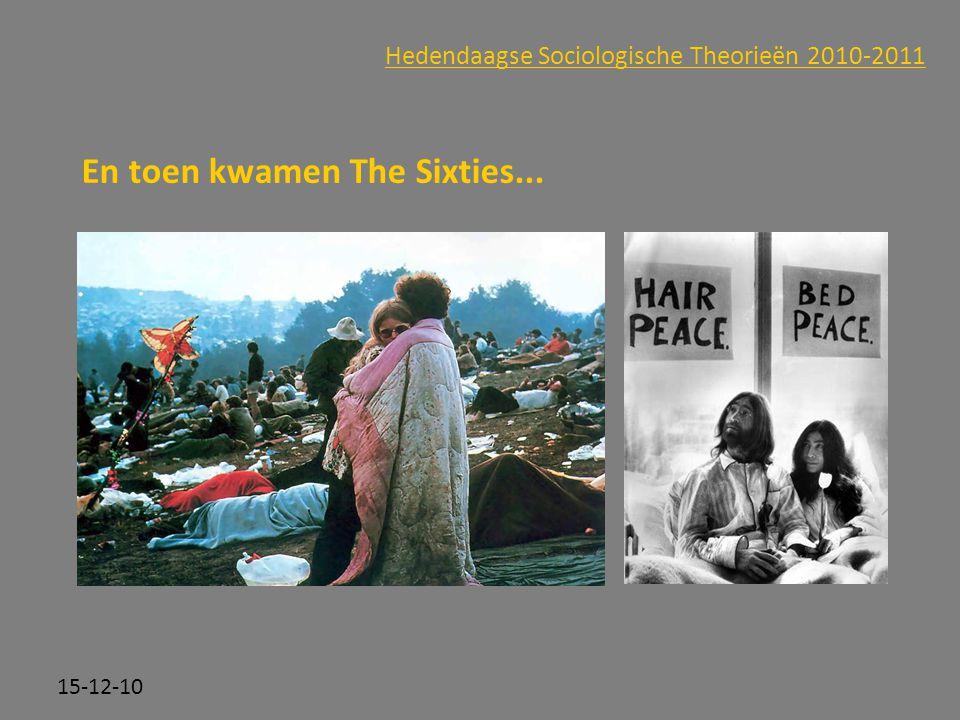 Click to edit Master subtitle style 15-12-10 Hedendaagse Sociologische Theorieën 2010-2011 En toen kwamen The Sixties...