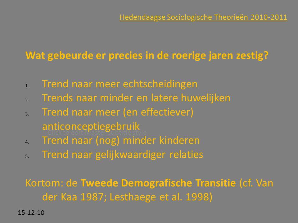 Click to edit Master subtitle style 15-12-10 Hedendaagse Sociologische Theorieën 2010-2011 Wat gebeurde er precies in de roerige jaren zestig? 1. Tren