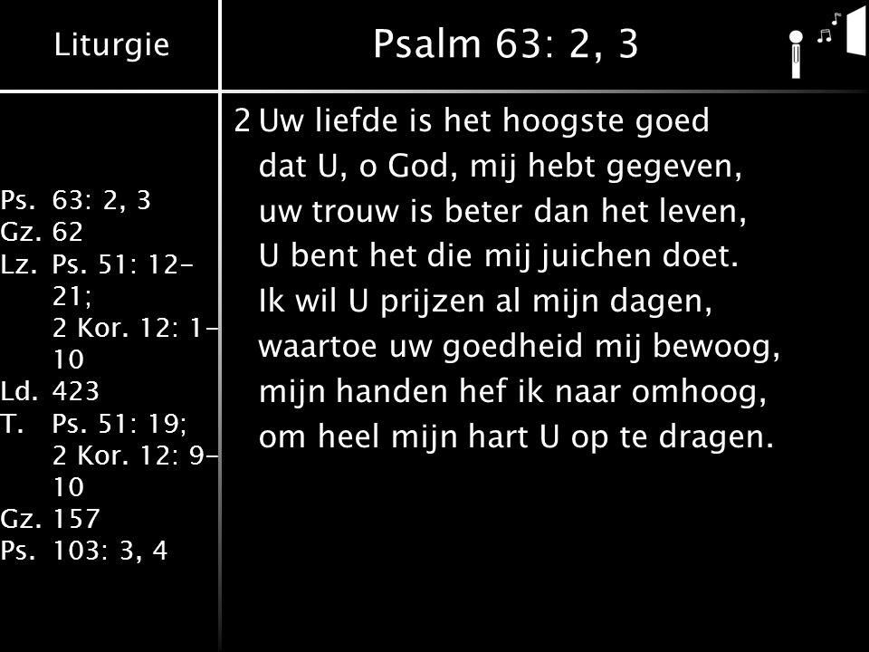 Liturgie Ps.63: 2, 3 Gz.62 Lz.Ps.51: 12- 21; 2 Kor.