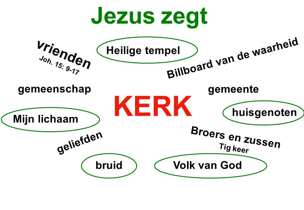 Jezus zegt vrienden Joh. 15: 9-17 gemeenschap geliefden Broers en zussen Tig keer gemeente Billboard van de waarheid Volk van God bruidMijn lichaamhui