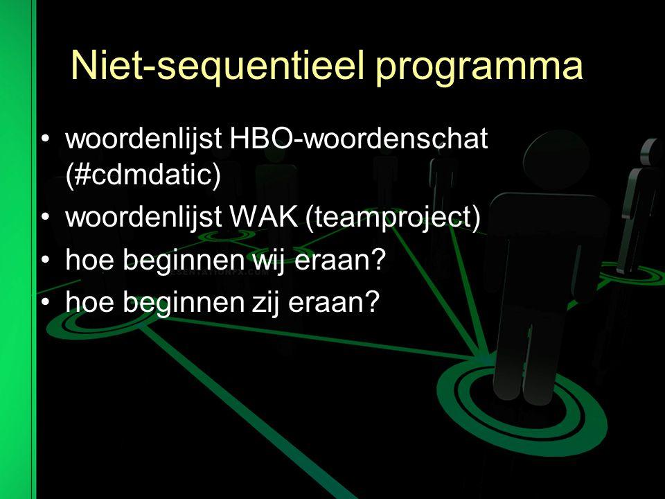 Niet-sequentieel programma woordenlijst HBO-woordenschat (#cdmdatic) woordenlijst WAK (teamproject) hoe beginnen wij eraan.