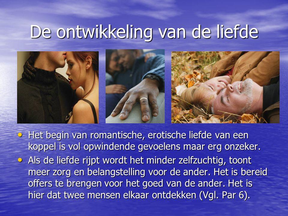De ontwikkeling van de liefde Het begin van romantische, erotische liefde van een koppel is vol opwindende gevoelens maar erg onzeker.