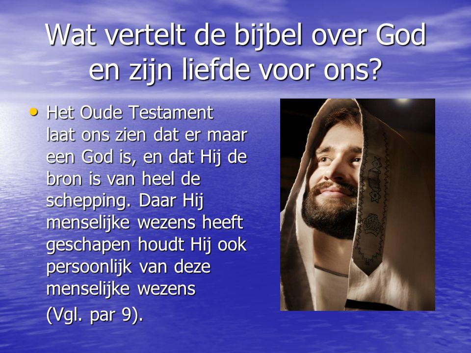 Wat vertelt de bijbel over God en zijn liefde voor ons.