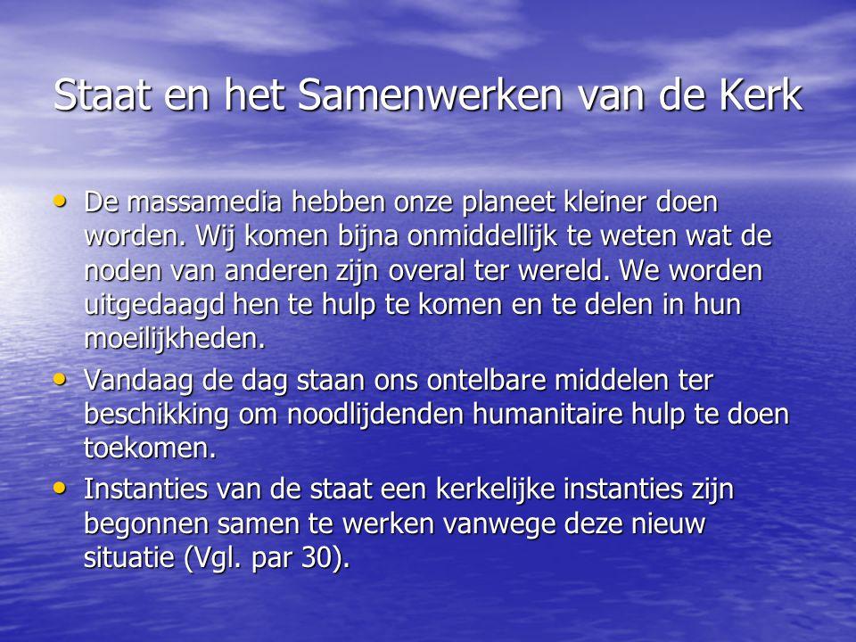 Staat en het Samenwerken van de Kerk De massamedia hebben onze planeet kleiner doen worden.