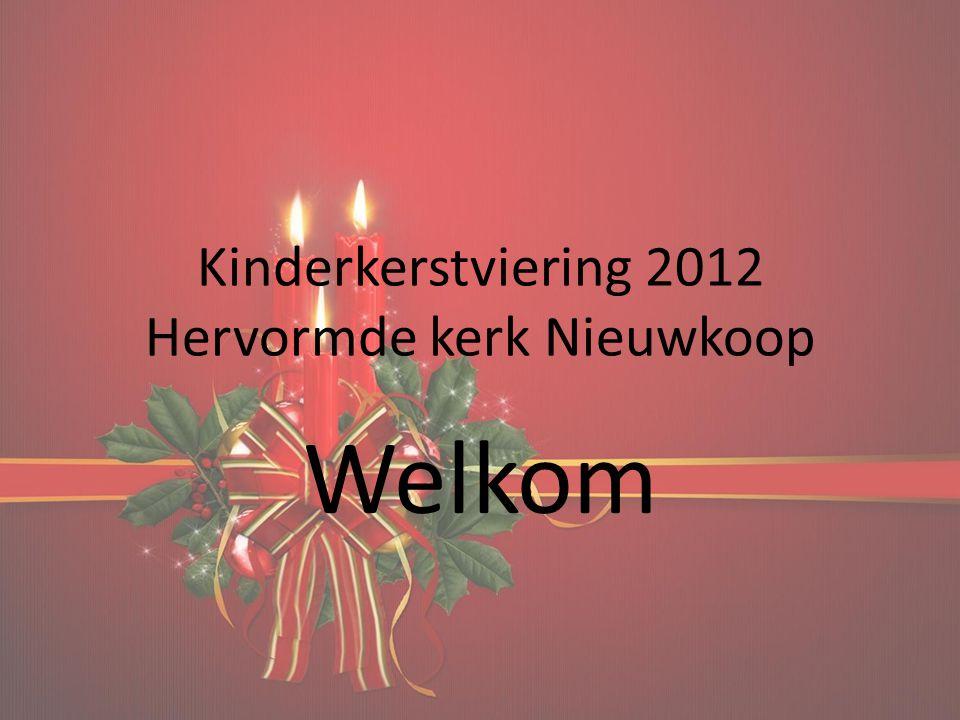 Kinderkerstviering 2012 Hervormde kerk Nieuwkoop Welkom