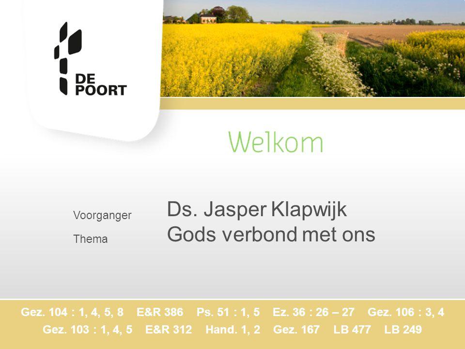 Voorganger Thema Ds.Jasper Klapwijk Gods verbond met ons Gez.