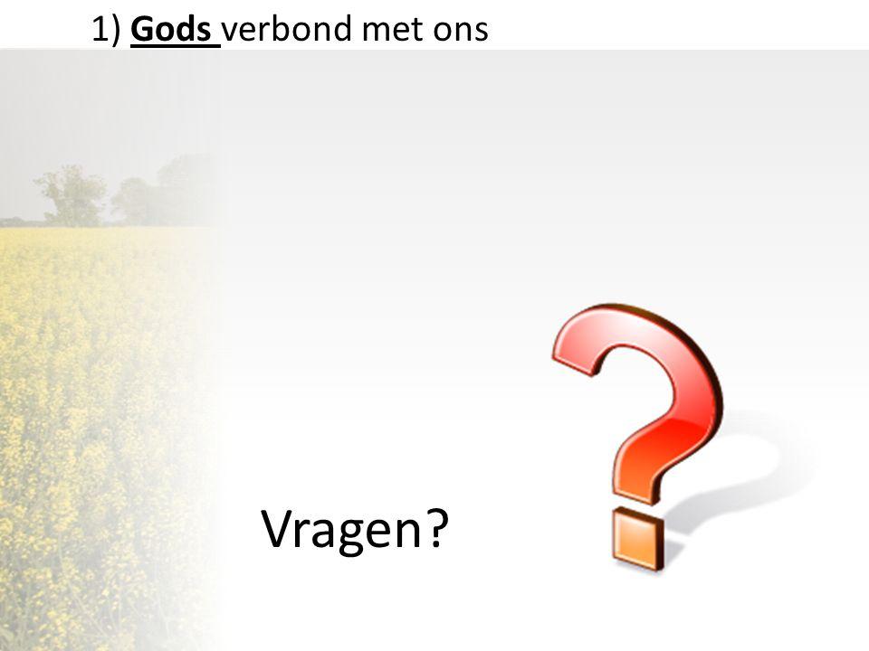 1) Gods verbond met ons Vragen?