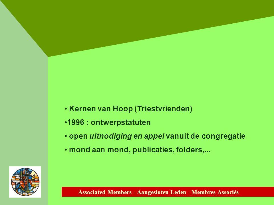Associated Members - Aangesloten Leden - Membres Associés Kernen van Hoop (Triestvrienden) 1996 : ontwerpstatuten open uitnodiging en appel vanuit de congregatie mond aan mond, publicaties, folders,...