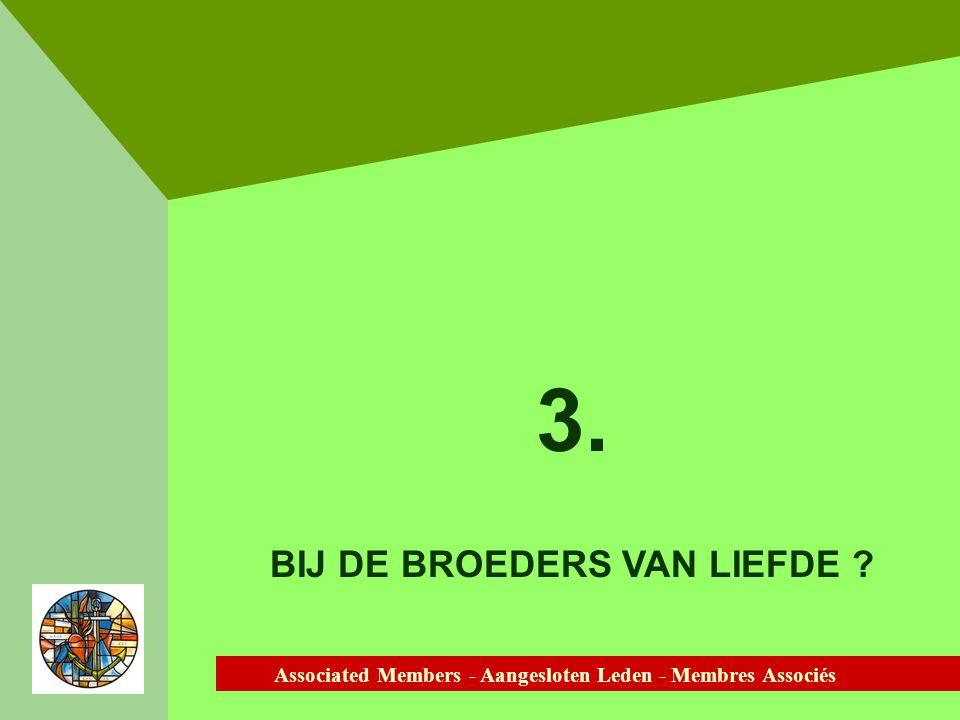 Associated Members - Aangesloten Leden - Membres Associés Aanwezigheid van broeders bij het vormingsprogramma en contacten met de aangesloten leden.
