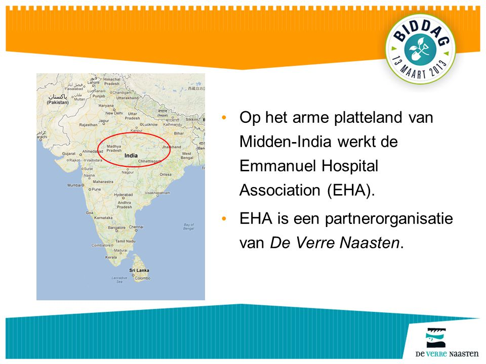 Op het arme platteland van Midden-India werkt de Emmanuel Hospital Association (EHA). EHA is een partnerorganisatie van De Verre Naasten.