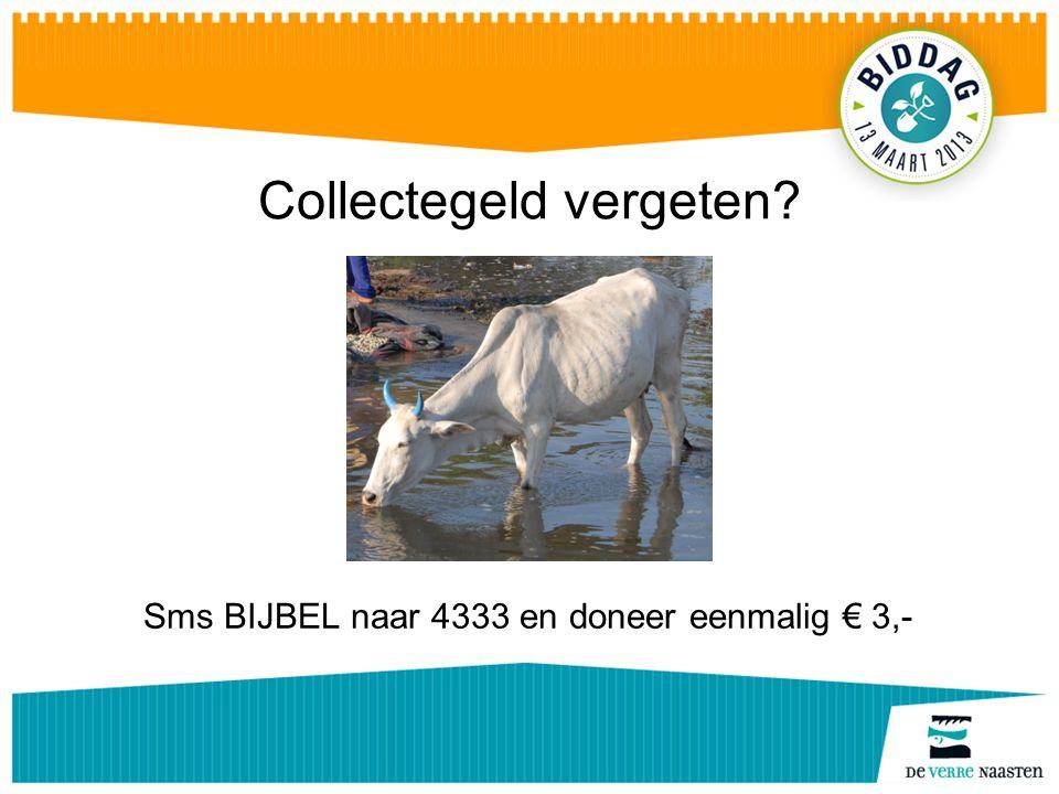 Sms BIJBEL naar 4333 en doneer eenmalig € 3,- Collectegeld vergeten