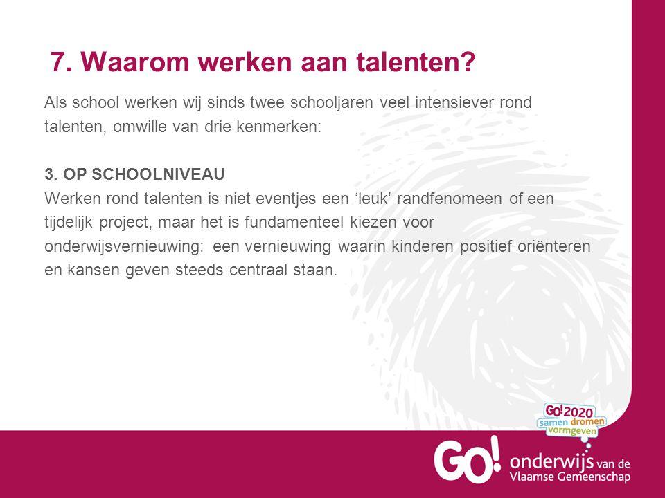 7.Waarom werken aan talenten.