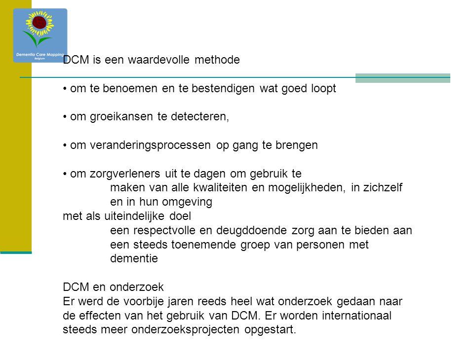 DCM is een waardevolle methode om te benoemen en te bestendigen wat goed loopt om groeikansen te detecteren, om veranderingsprocessen op gang te breng