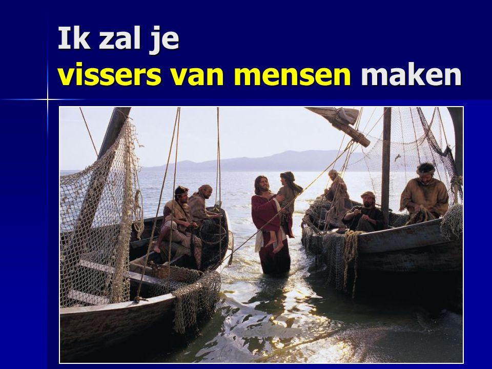 Ik zal je vissers van mensen maken