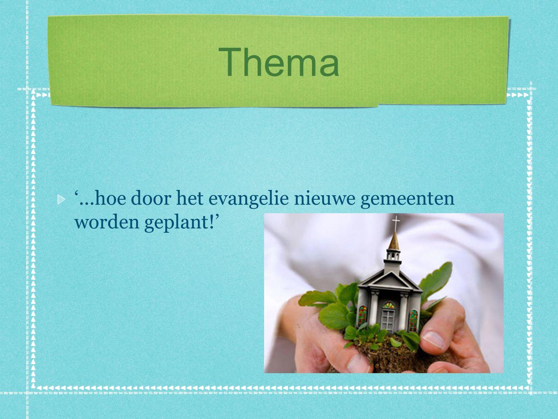 Thema '...hoe door het evangelie nieuwe gemeenten worden geplant!'