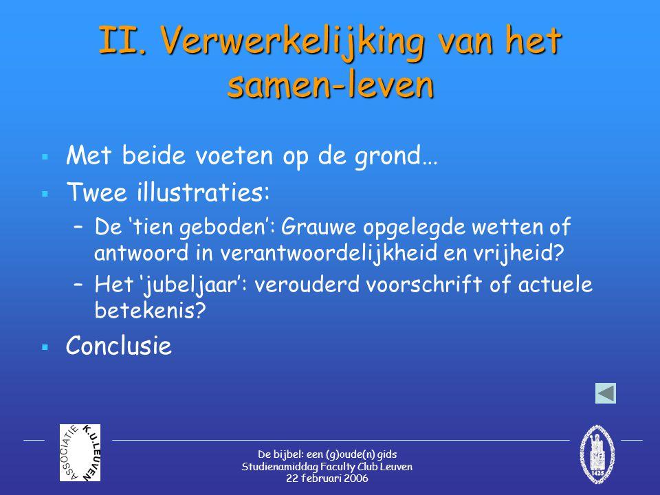 De bijbel: een (g)oude(n) gids Studienamiddag Faculty Club Leuven 22 februari 2006 II. Verwerkelijking van het samen-leven  Met beide voeten op de gr
