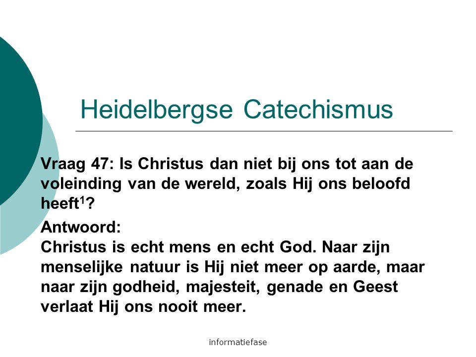 informatiefase Heidelbergse Catechismus Vraag 47: Is Christus dan niet bij ons tot aan de voleinding van de wereld, zoals Hij ons beloofd heeft 1 ? An