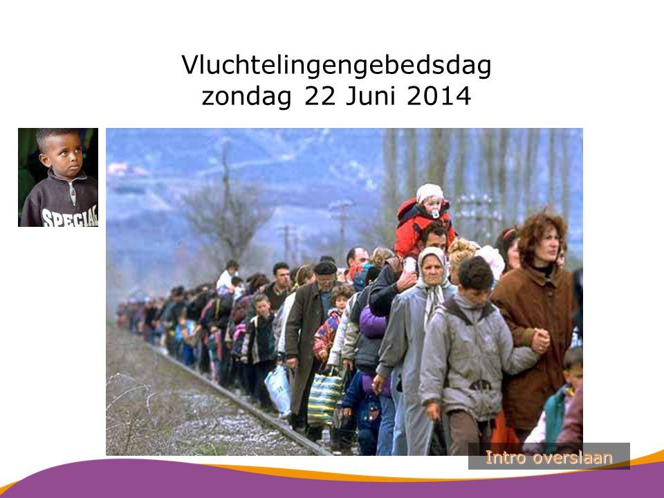 Vluchtelingengebedsdag zondag 22 Juni 2014 Intro overslaan