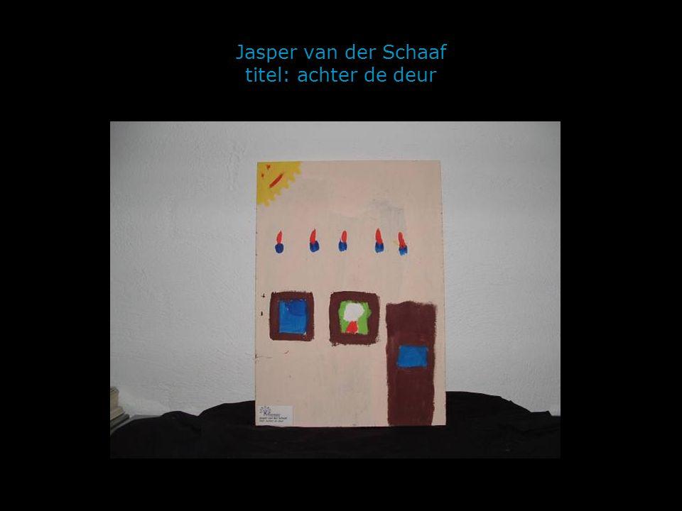 Jasper van der Schaaf titel: achter de deur