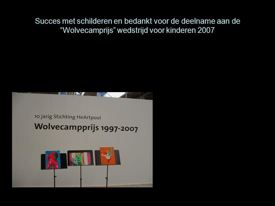"""Succes met schilderen en bedankt voor de deelname aan de """"Wolvecamprijs"""" wedstrijd voor kinderen 2007"""