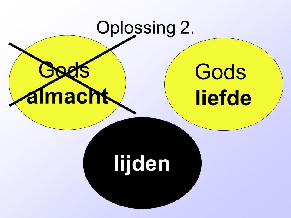 Gods almacht Gods liefde lijden Oplossing 2.