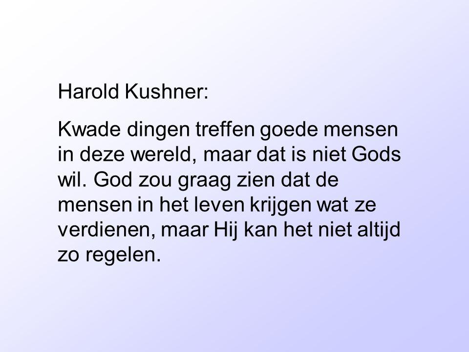Harold Kushner: Kwade dingen treffen goede mensen in deze wereld, maar dat is niet Gods wil.