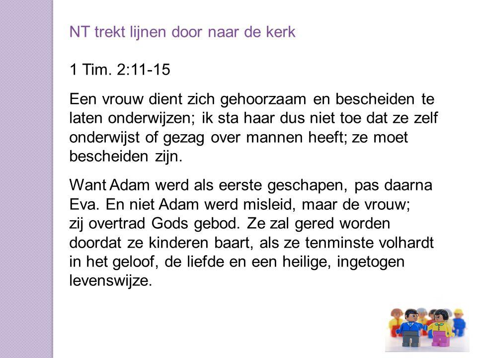 NT trekt lijnen door naar de kerk 1 Tim.