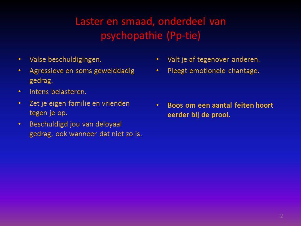 Laster en smaad, onderdeel van psychopathie (Pp-tie) Valse beschuldigingen.