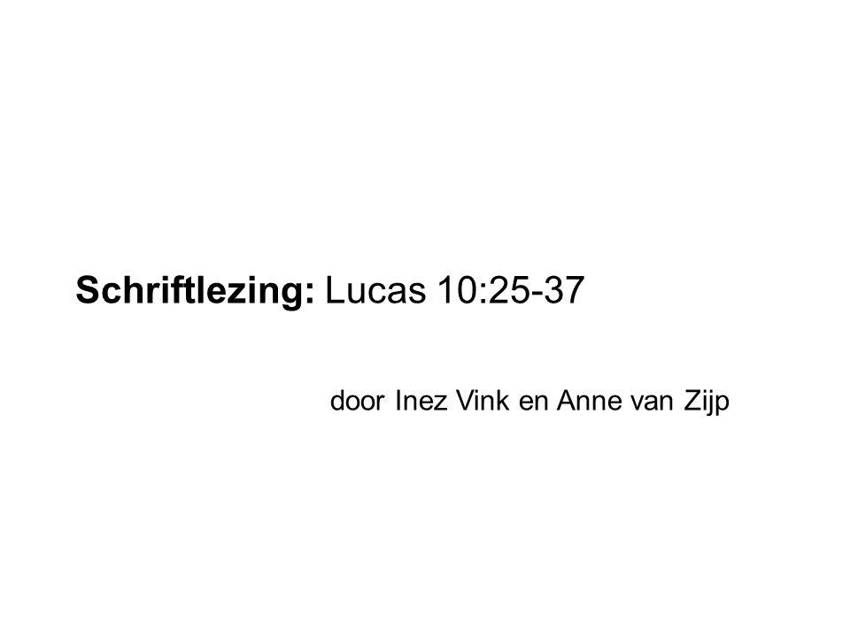 Schriftlezing: Lucas 10:25-37 door Inez Vink en Anne van Zijp