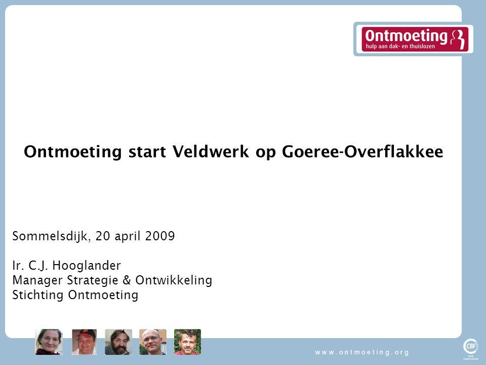 Inhoud Ontmoeting - missie - visie - doelgroep - diensten Goeree-Overflakkee - problematiek - (politiek) Veldwerk Ontmoeting - Jaco Hakkenberg - Doelstelling - Werkwijze