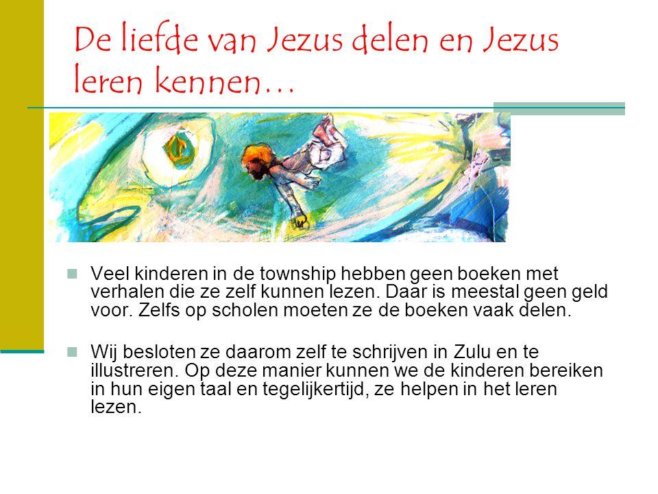 De liefde van Jezus delen en Jezus leren kennen… Veel kinderen in de township hebben geen boeken met verhalen die ze zelf kunnen lezen.