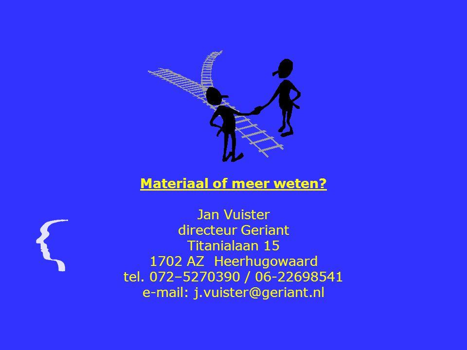 Materiaal of meer weten.Jan Vuister directeur Geriant Titanialaan 15 1702 AZ Heerhugowaard tel.